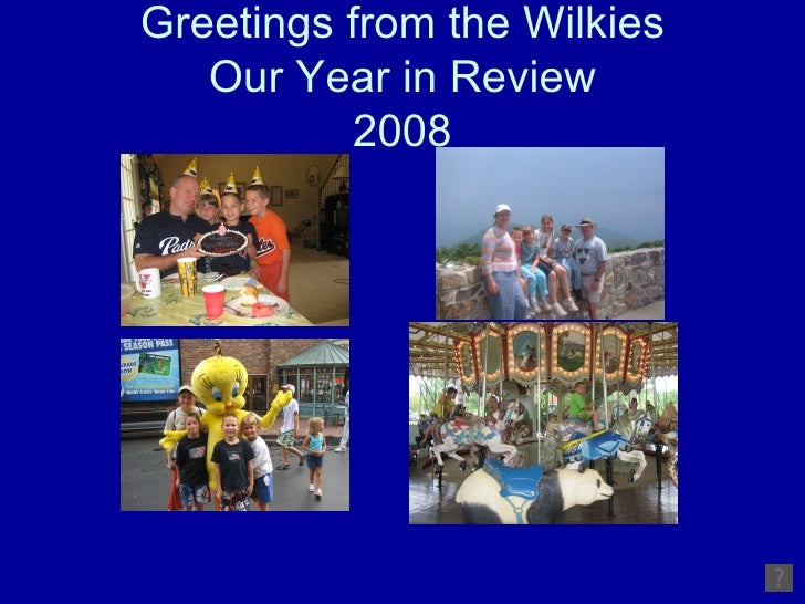 Greetings from the Wilkies Our Year in Review 2008
