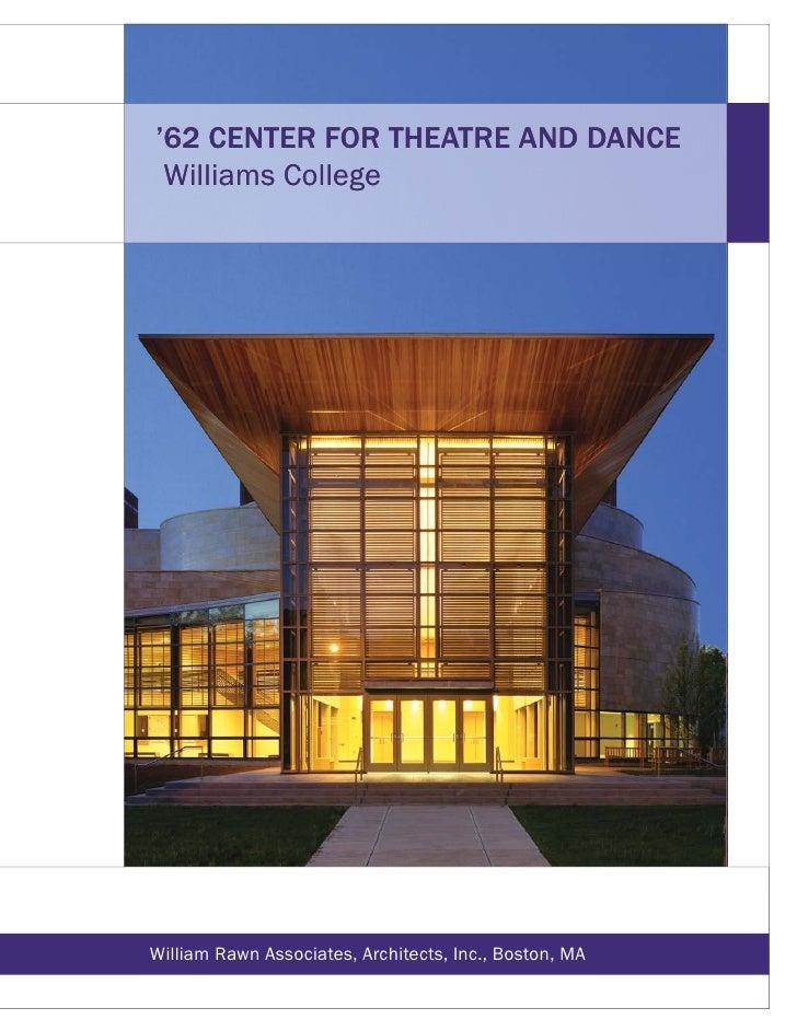 '62 CENTER FOR THEATRE AND DANCE  Williams College     William Rawn Associates, Architects, Inc., Boston, MA