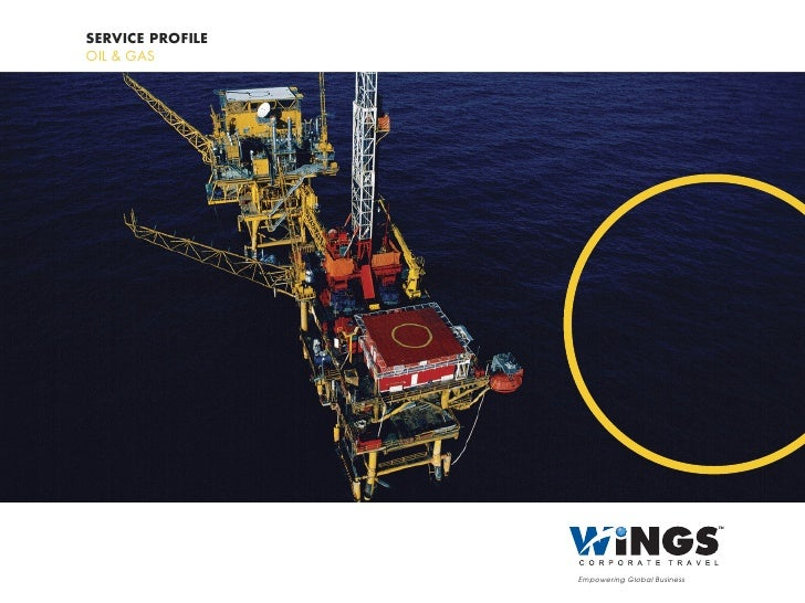 SERVICE PROFILE OIL & GAS                       Empowering Global Business
