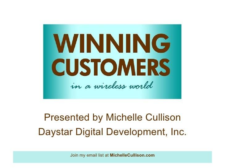 Presented by Michelle Cullison Daystar Digital Development, Inc.