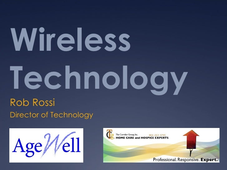 Wireless Technology Rob Rossi Director of Technology