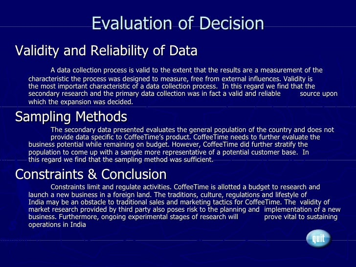 Evaluation of Decision <ul><li>Validity and Reliability of Data </li></ul><ul><li>A data collection process is valid to th...