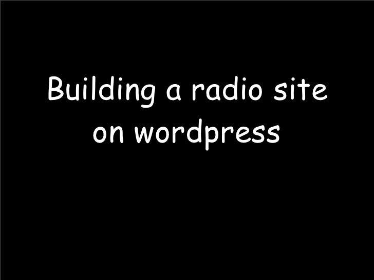 Building a radio site    on wordpress