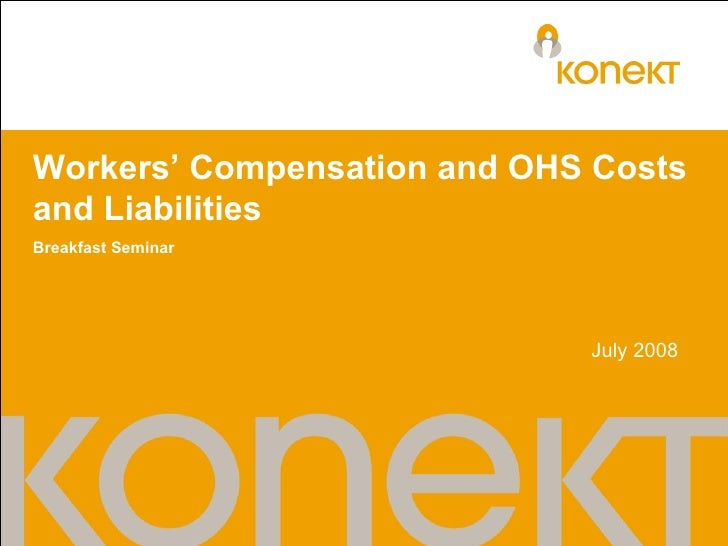 Workers' Compensation and OHS Costs and Liabilities Breakfast Seminar July 2008