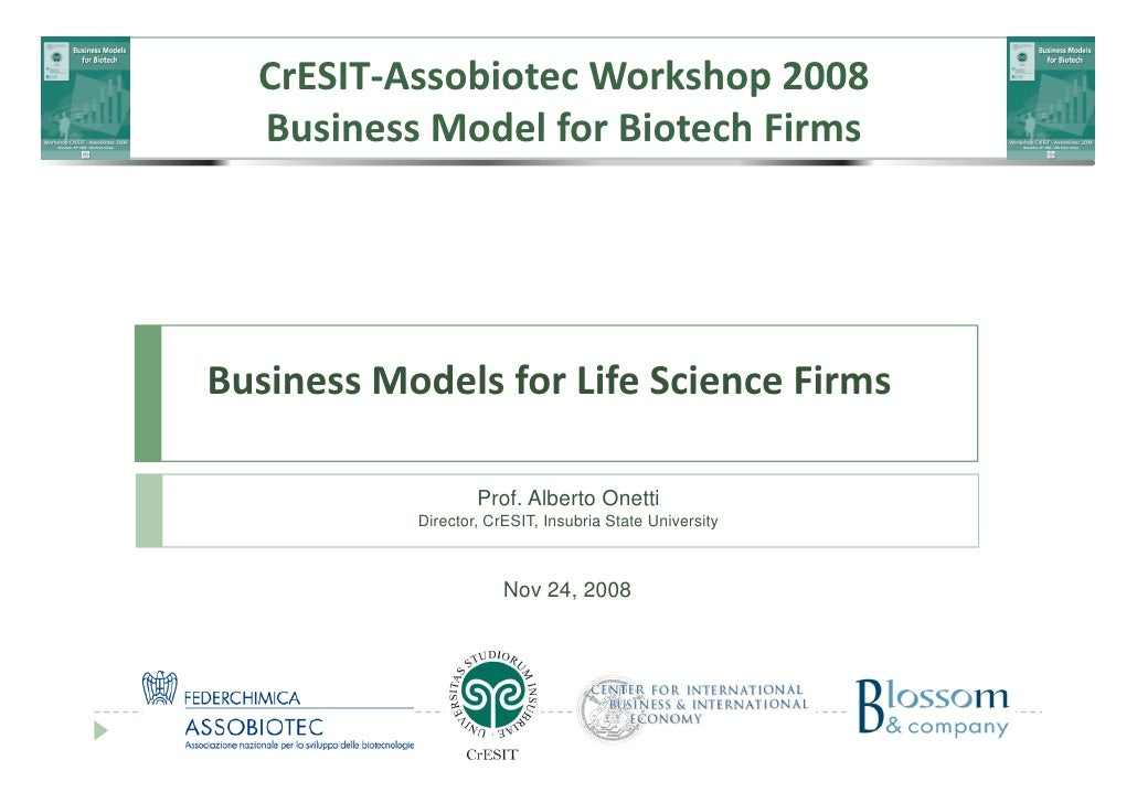 CrESIT‐Assobiotec Workshop 2008   Business Model for Biotech Firms     Business Models for Life Science Firms             ...