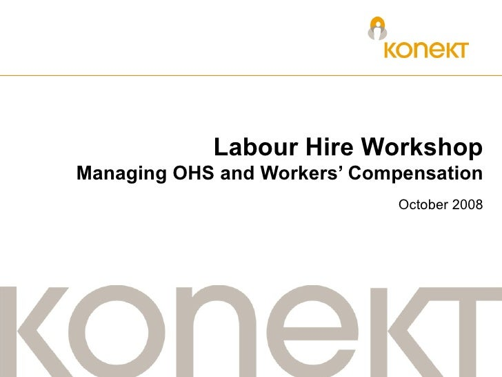 Labour  Hire Workshop Managing OHS and Workers' Compensation October 2008