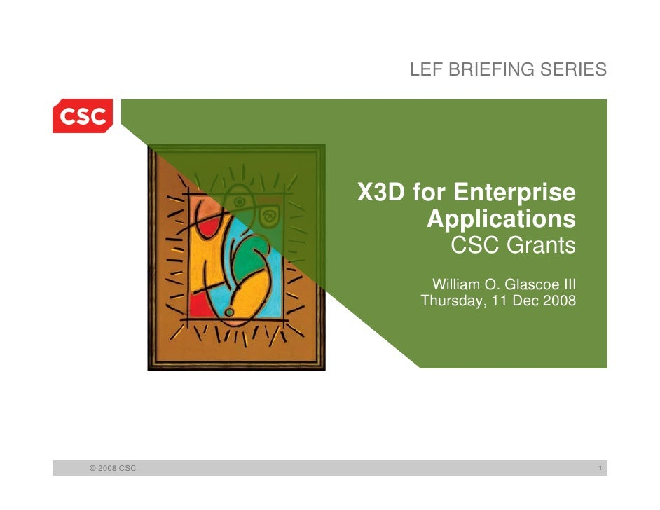 LEF BRIEFING SERIES                  X3D for Enterprise                   Applications                       CSC Grants   ...