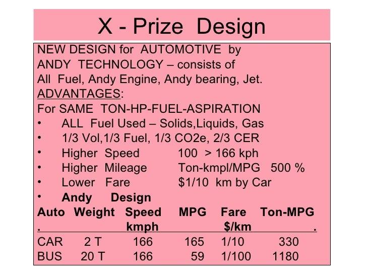 X - Prize  Design <ul><li>NEW DESIGN for  AUTOMOTIVE  by </li></ul><ul><li>ANDY  TECHNOLOGY – consists of  </li></ul><ul><...