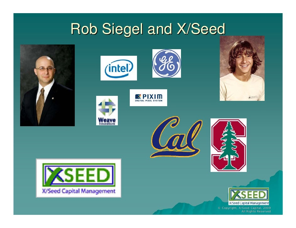 Rob Siegel of X/Seed Capital Management at UCSC Baskin Engineering Slide 3
