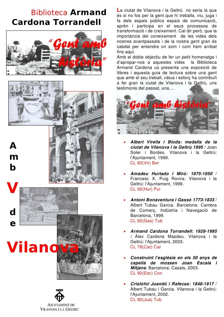 Biblioteca Armand   La ciutat de Vilanova i la Geltrú no seria la que                         és si no fos per la gent que...
