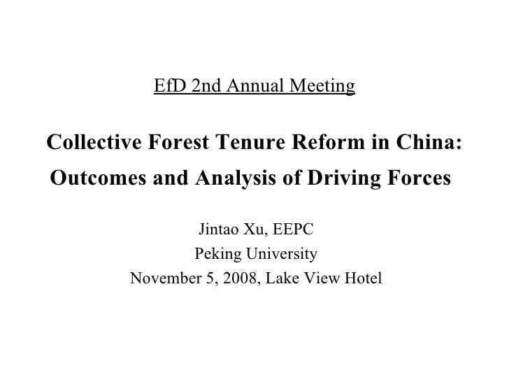 EfD 2nd Annual Meeting Collective Forest Tenure Reform in China: Outcomes and Analysis of Driving Forces   Jintao Xu, EEPC...