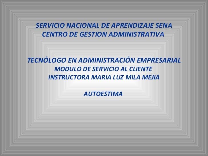 SERVICIO NACIONAL DE APRENDIZAJE SENA CENTRO DE GESTION ADMINISTRATIVA  TECNÓLOGO EN ADMINISTRACIÓN EMPRESARIAL MODULO DE ...
