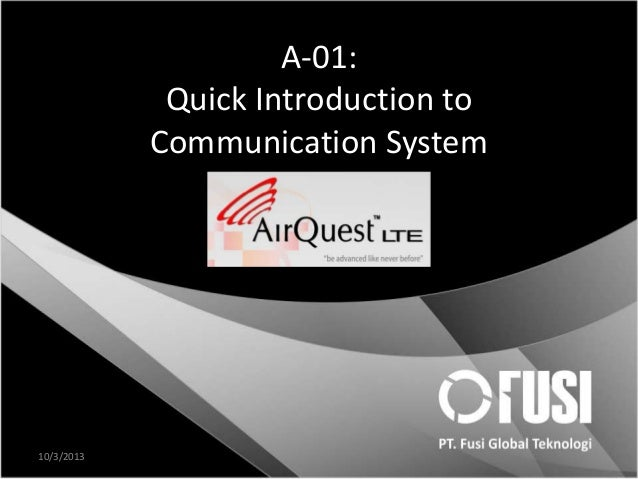 A-01: Quick Introduction to Communication System Author 10/3/2013 1