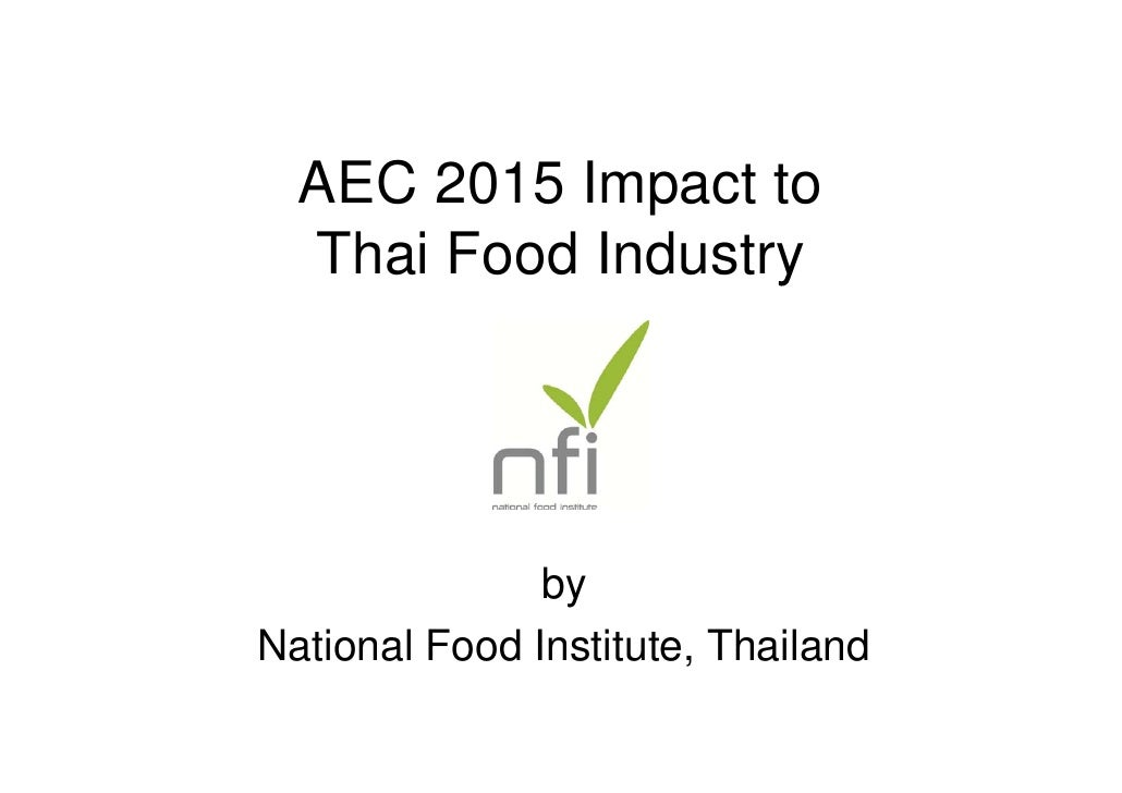AEC 2015 Impact to  Thai Food Industry               byNational Food Institute, Thailand