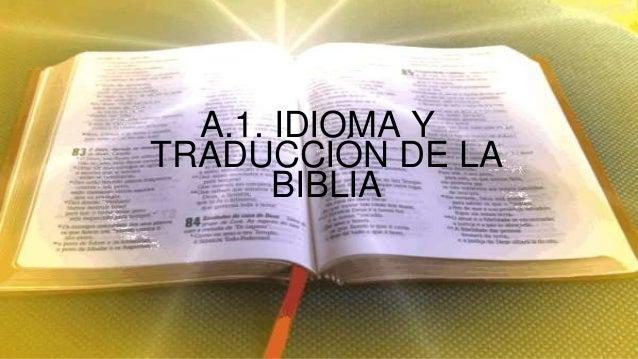 A.1. IDIOMA YTRADUCCIÓN DE LA       BIBLIA