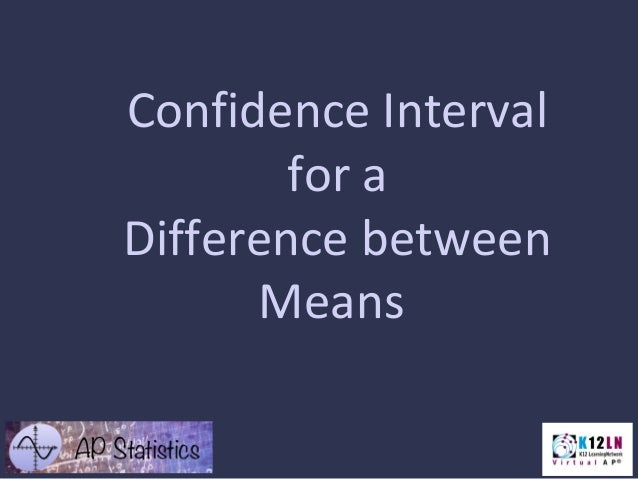 Confidence Interval for a Difference between Means