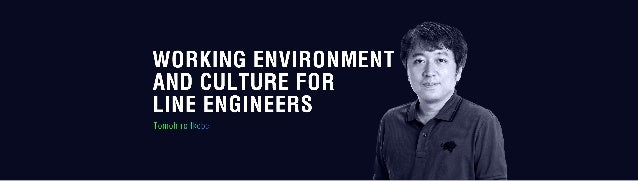 A 10 working environment and culture for line engineers