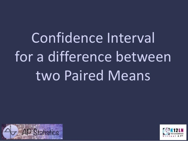 Confidence Interval for a difference between two Paired Means