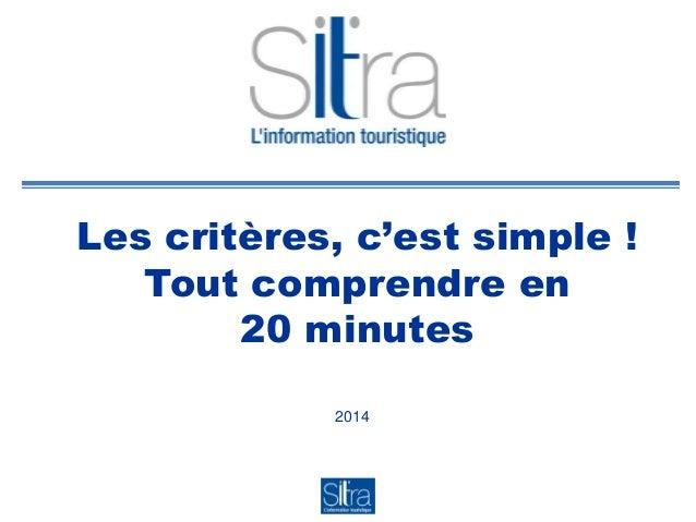 Les critères, c'est simple ! Tout comprendre en 20 minutes 2014