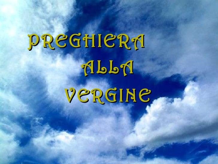 AVE MARIA PREGHIERA  ALLA VERGINE