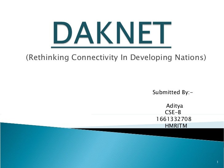 (Rethinking Connectivity In Developing Nations)   Submitted By:-    Aditya CSE-B 1661332708 HMRITM