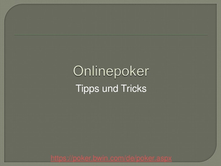 Tipps und Trickshttps://poker.bwin.com/de/poker.aspx