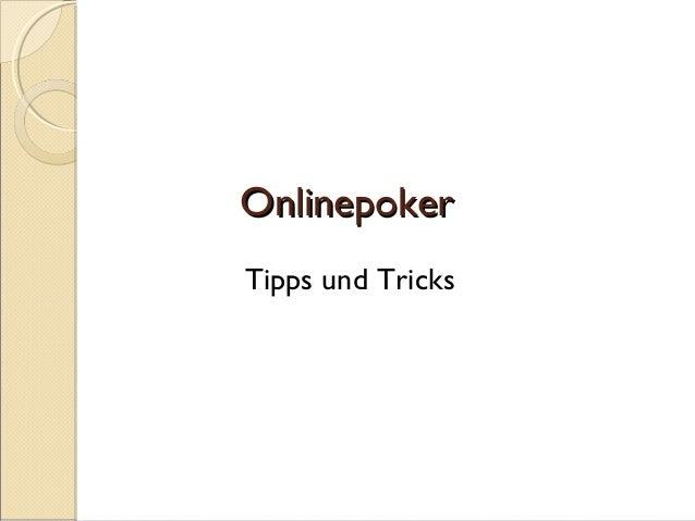 OnlinepokerOnlinepoker Tipps und Tricks
