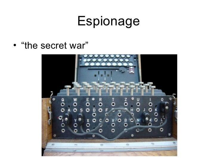 "Espionage• ""the secret war"""