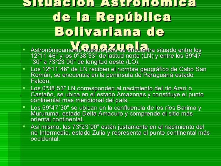 Situación Astronómica         de la República          Bolivariana de              Venezuela Astronómicamente nuestro paí...