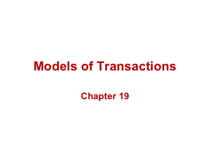 Models of Transactions       Chapter 19