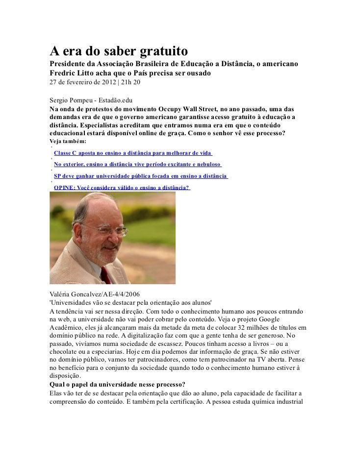 A era do saber gratuitoPresidente da Associação Brasileira de Educação a Distância, o americanoFredric Litto acha que o Pa...