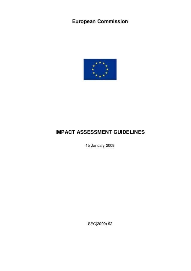 European CommissionIMPACT ASSESSMENT GUIDELINES15 January 2009SEC(2009) 92