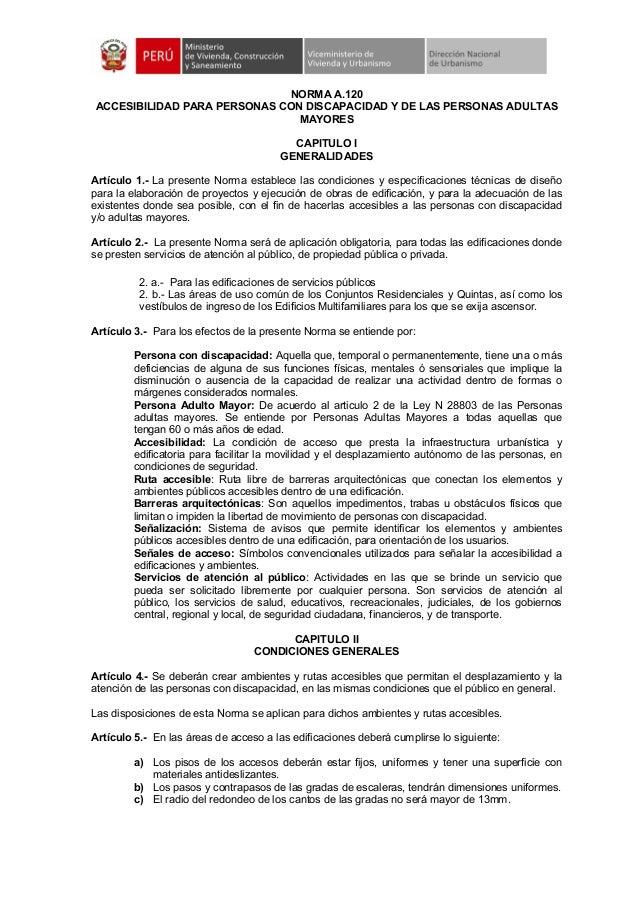 NORMA A.120 ACCESIBILIDAD PARA PERSONAS CON DISCAPACIDAD Y DE LAS PERSONAS ADULTAS MAYORES CAPITULO I GENERALIDADES Artícu...