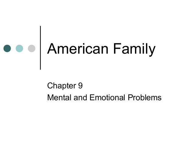 American Family Chapter 9 Mental and Emotional Problems