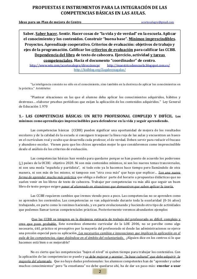 PROPUESTAS E INSTRUMENTOS PARA LA INTEGRACIÓN DE LAS COMPETENCIAS BÁSICAS EN LAS AULAS. Ideas para un Plan de mejora de Ce...