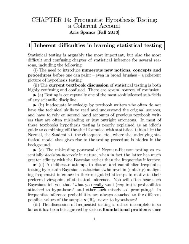 CHAPTER 14: Frequentist Hypothesis Testing: a Coherent Account Aris Spanos [Fall 2013]  1 Inherent difficulties in learning ...