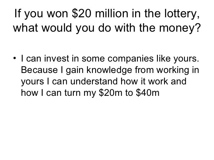 If You Won $20 Million In The Lottery, What Would You Do ...