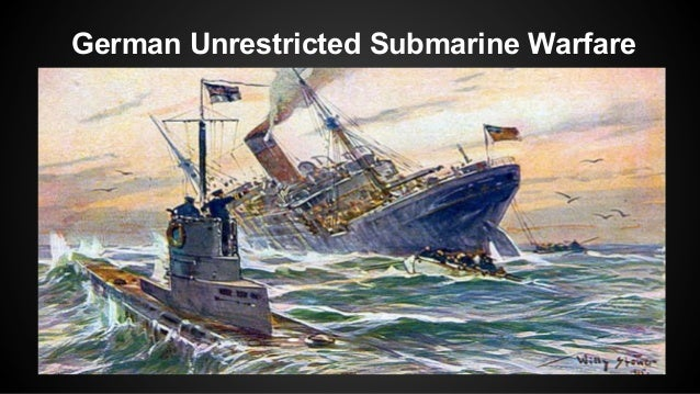 what is a u- boat and explain unrestricted submarine warfare