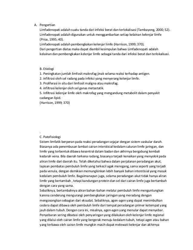 A. Pengertian Limfadenopati adalah suatu tanda dari infeksi berat dan terlokalisasi (Tambayong, 2000; 52). Limfadenopati a...