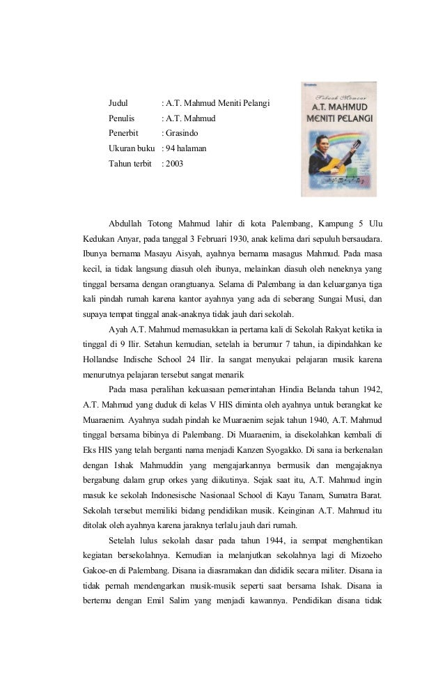 Judul : A.T. Mahmud Meniti Pelangi Penulis : A.T. Mahmud Penerbit : Grasindo Ukuran buku : 94 halaman Tahun terbit : 2003 ...