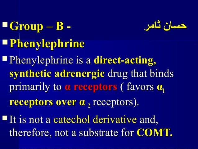  Group – B -Group – B - ثامر حسانثامر حسان  PhenylephrinePhenylephrine  Phenylephrine is aPhenylephrine is a di...