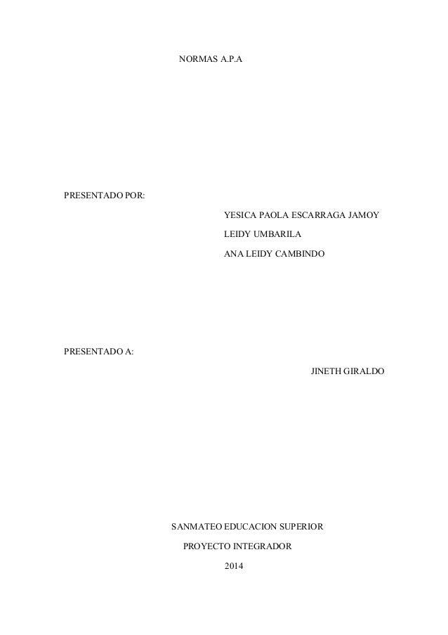 NORMAS A.P.A  PRESENTADO POR:  YESICA PAOLA ESCARRAGA JAMOY  LEIDY UMBARILA  ANA LEIDY CAMBINDO  PRESENTADO A:  JINETH GIR...