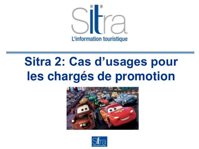 Sitra 2: Cas d'usages pour les chargés de promotion