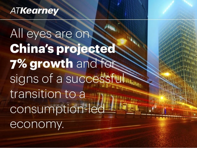 All eyes are on China's projected 7% growth and for signs of a successful transition to a consumption-led economy.