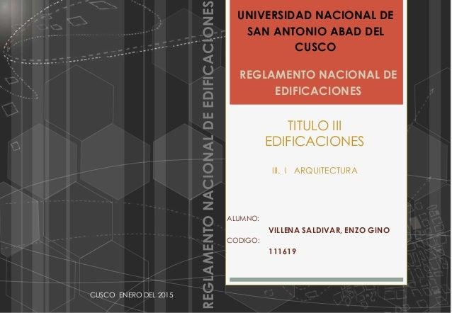 REGLAMENTO NACIONAL DE EDIFICACIONES TITULO III EDIFICACIONES III. I ARQUITECTURA ALUMNO: VILLENA SALDIVAR, ENZO GINO CODI...
