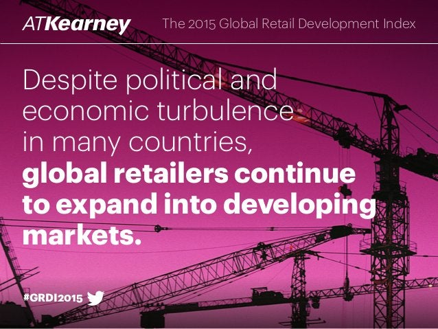 Despite political and economic turbulence in many countries, global retailers continue to expand into developing markets. ...