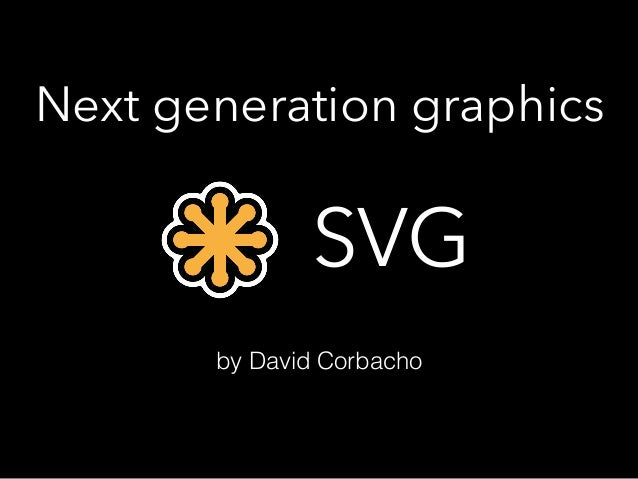 Next generation graphics SVG by David Corbacho