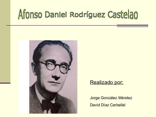 Realizado por: Jorge González Méndez David Díaz Carballal