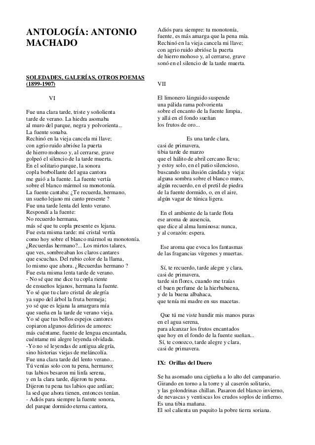 ANTOLOGÍA: ANTONIO MACHADO SOLEDADES, GALERÍAS, OTROS POEMAS (1899-1907) VI Fue una clara tarde, triste y soñolienta tarde...