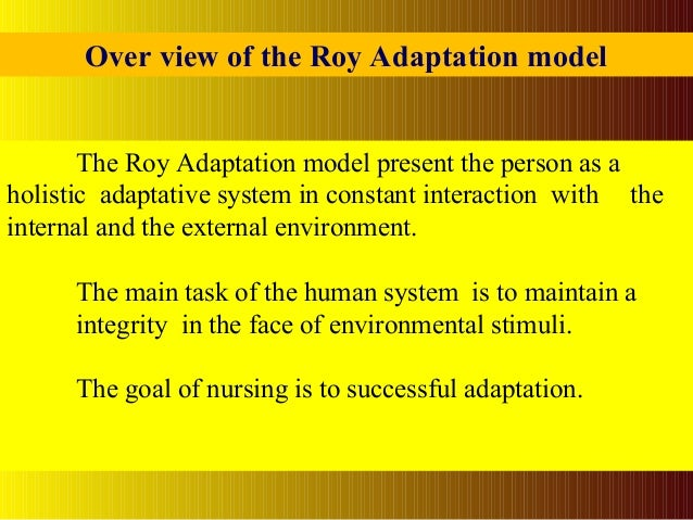 apply roy theory to nurse practice Katharine kolcaba: middle range nursing theorist   examples of case studies that apply comfort theory:  had the nurse not been familiar with comfort theory,.